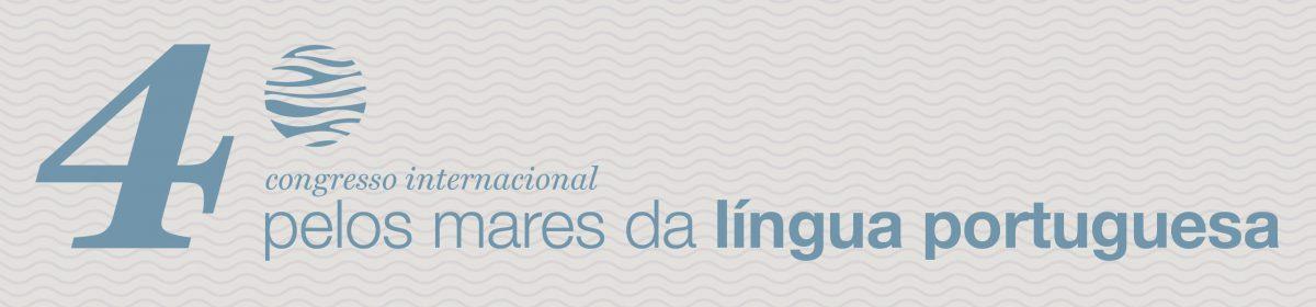 "4.º Congresso internacional ""Pelos mares da língua portuguesa"""